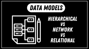 Record Based Data Model – Difference between Hierarchical, Network and Relational Model